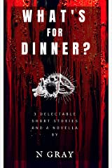 What's for Dinner?: A collection of short stories Kindle Edition