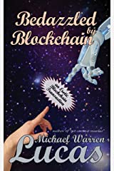 Bedazzled by Blockchain: an Erotic Cryptocurrency Transaction Kindle Edition