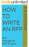 How to Write an RFP: and Manage an RFP Project