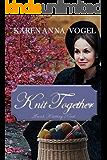 Knit Together: Amish Knitting Novel (Prequel to Amish Knitting Circle Series)