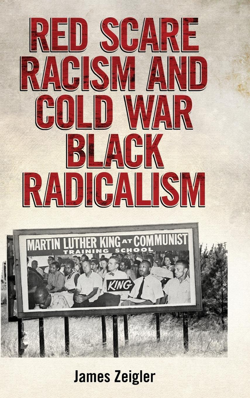 Segregation Drives Discipline >> Red Scare Racism And Cold War Black Radicalism Race Rhetoric And