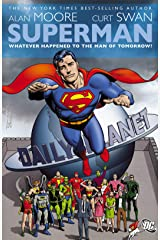 Superman: Whatever Happened to the Man of Tomorrow? Kindle Edition