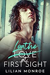 Loathe at First Sight: An Enemies to Lovers Romance (Confessions Series Book 2) Kindle Edition