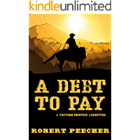 A Debt to Pay: A Western Frontier Adventure