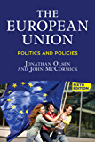 The European Union: Politics and Policies (English Edition)