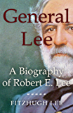 General Lee: A Biography of Robert E. Lee (English Edition)