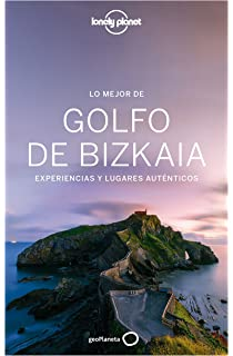 Lo mejor del Golfo de Bizkaia: Experiencias y lugares auténticos (Guías Lo mejor de