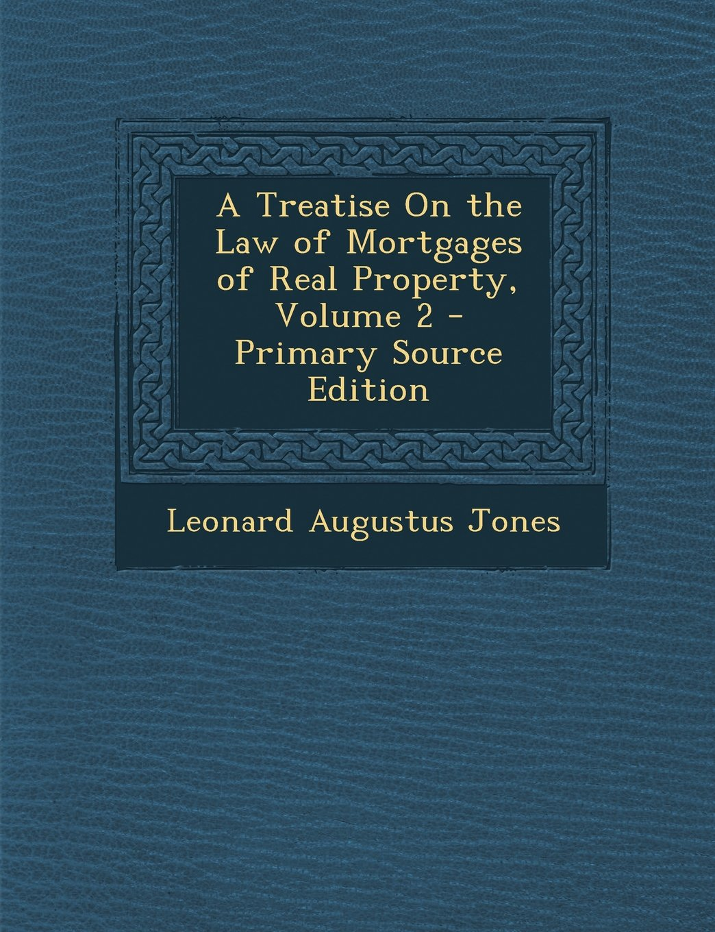 Download Treatise on the Law of Mortgages of Real Property, Volume 2 pdf