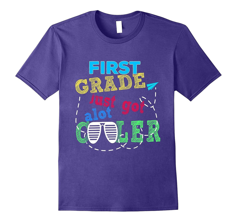 1st Grade Just Got A lot Cooler shirt-4LVS