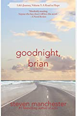 Goodnight, Brian: Life's Journey, Volume 5: A Road to Hope Kindle Edition