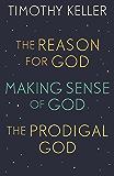 Timothy Keller: The Reason for God, Making Sense of God and The Prodigal God: -