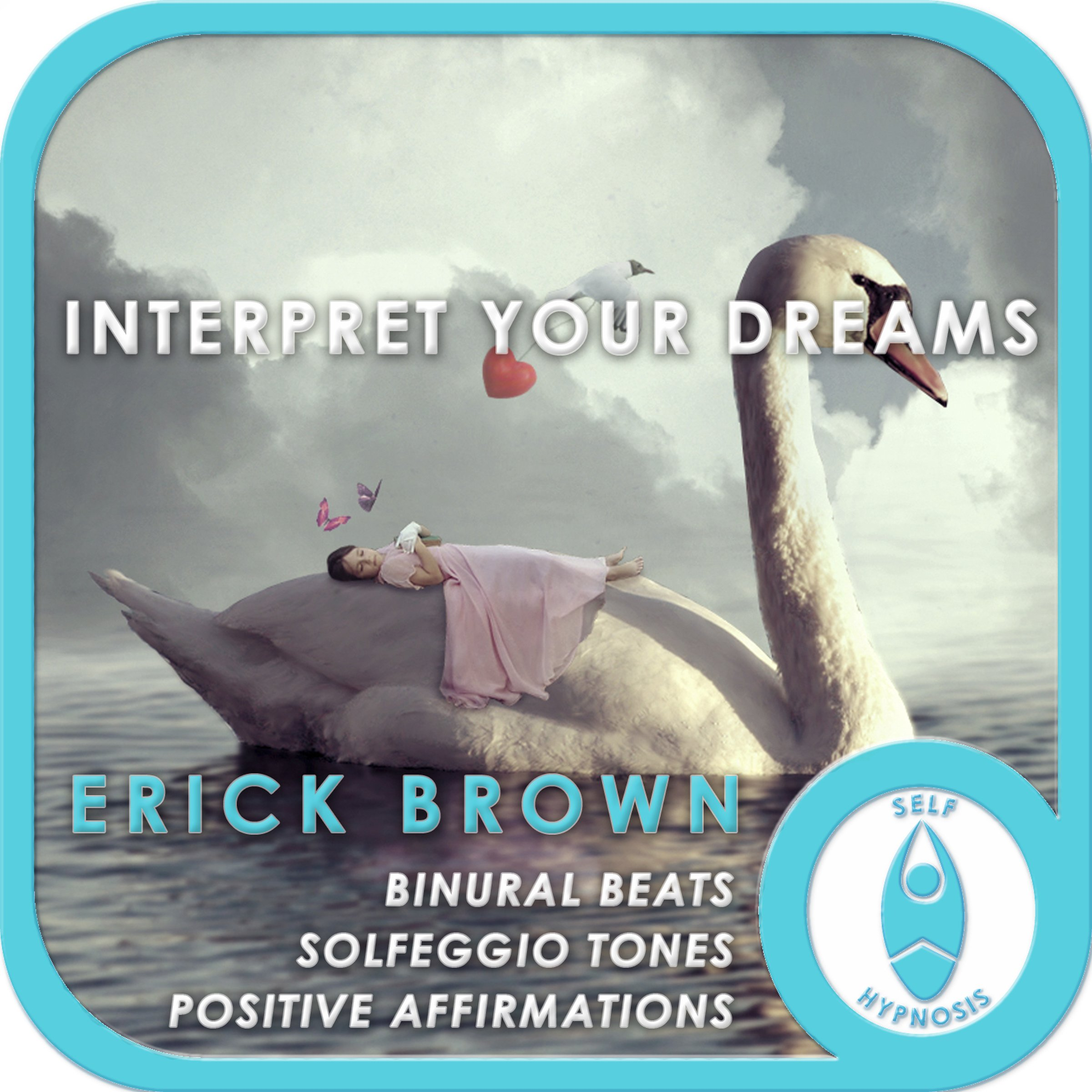 Interpret Your Dreams (Self Hypnosis and Meditation)