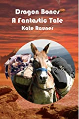 Dragon Bones a Fantastic Tale: a Gold Rush Story (Fantastic Tales Book 2)