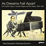 As Dreams Fall Apart - The Golden Age of Jewish Film and Stage Music (1925-1955)