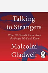 Talking to Strangers: What We Should Know About the People We Don't Know Audible Audiobook
