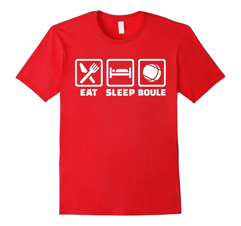 Eat sleep Boule T-Shirt-FL