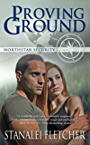 Proving Ground (The Northstar Security Series Book 1)