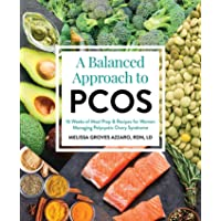 A Balanced Approach to Pcos: 16 Weeks of Meal Prep & Recipes for Women Managing Polycystic Ovarian Syndrome Melissa…