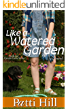 Like a Watered Garden: First of a Trilogy (The Garden Gate Series Book 1)