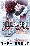The Billionaire's Joyous Weekend: A Heartwarming and Fun Christmas Romance
