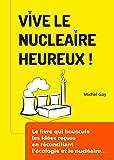 Vive le Nucléaire Heureux !