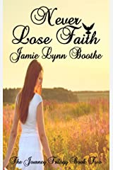 Never Lose Faith (The Journey Trilogy Book 2) Kindle Edition