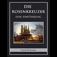 Die Rosenkreuzer: Eine Einführung (German Edition)
