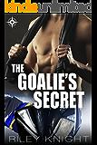 The Goalie's Secret: A friends-to-lovers hockey romance