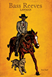Bass Reeves Lawman (BASS REEVES TRILOGY Book 2)