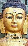 Paroles du Bouddha. Tirées de la tradition primiti