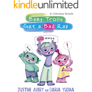 Baby Trolls Get a Bad Rap (Underrated Babies Book 1)