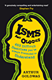 Isms and Ologies: 453 Difficult Doctrines You've Always Pretended to Understand