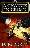 A Change In Crime (La Famiglia di Mostri Book 1)