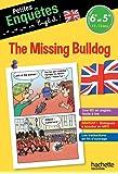 Anglais 6e-5e The missing Bulldog - Cahier de vacances