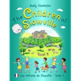 The Children of Slowville Book 1: Bilingual (English & French) Inspiring Stories to Encourage Children to Connect with their