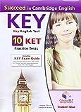 Succeed in Cambridge English key. KET. 10 practice tests. Student's book-Self study guide. Per le Scuole superiori. Con CD Audio formato MP3. Con espansione online