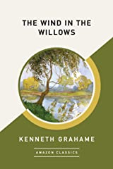 The Wind in the Willows (AmazonClassics Edition) Kindle Edition