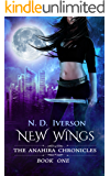 New Wings: A New Adult Urban Fantasy: The Anahira Chronicles Book 1