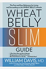 Wheat Belly Slim Guide: The Fast and Easy Reference for Living and Succeeding on the Wheat Belly Lifestyle (English Edition) eBook Kindle