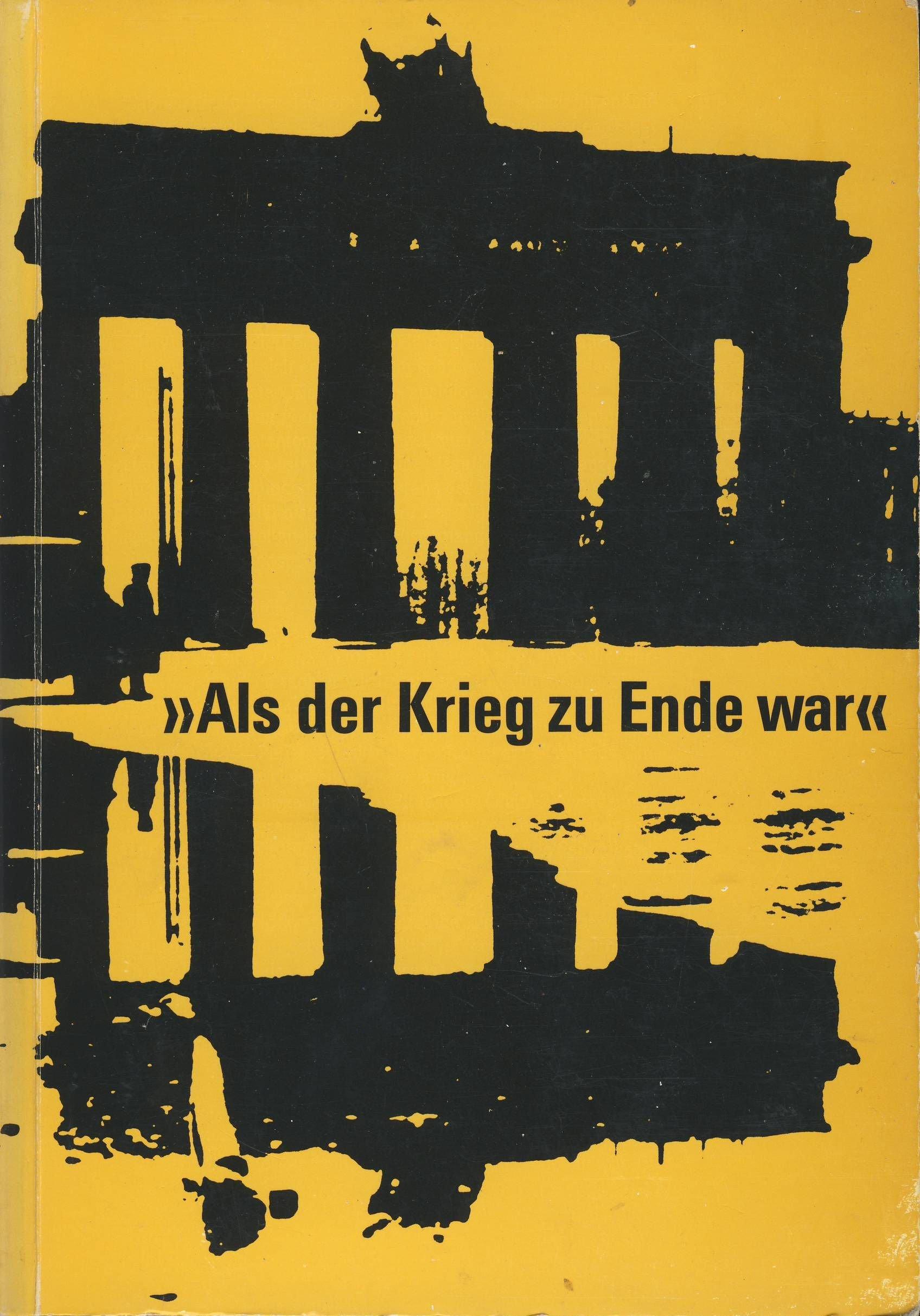 Als Der Krieg Zu Ende War Literarisch Politische Publizistik