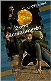 Zone décontaminée (Oeuvres complètes t. 7)