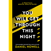 You Will Get Through This Night: The No.1 Sunday Times bestselling practical guide to take care of your mental health…