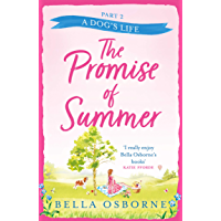 The Promise of Summer: Part Two – A Dog's Life: the new heartwarming and uplifting summer romance 2021: the new…