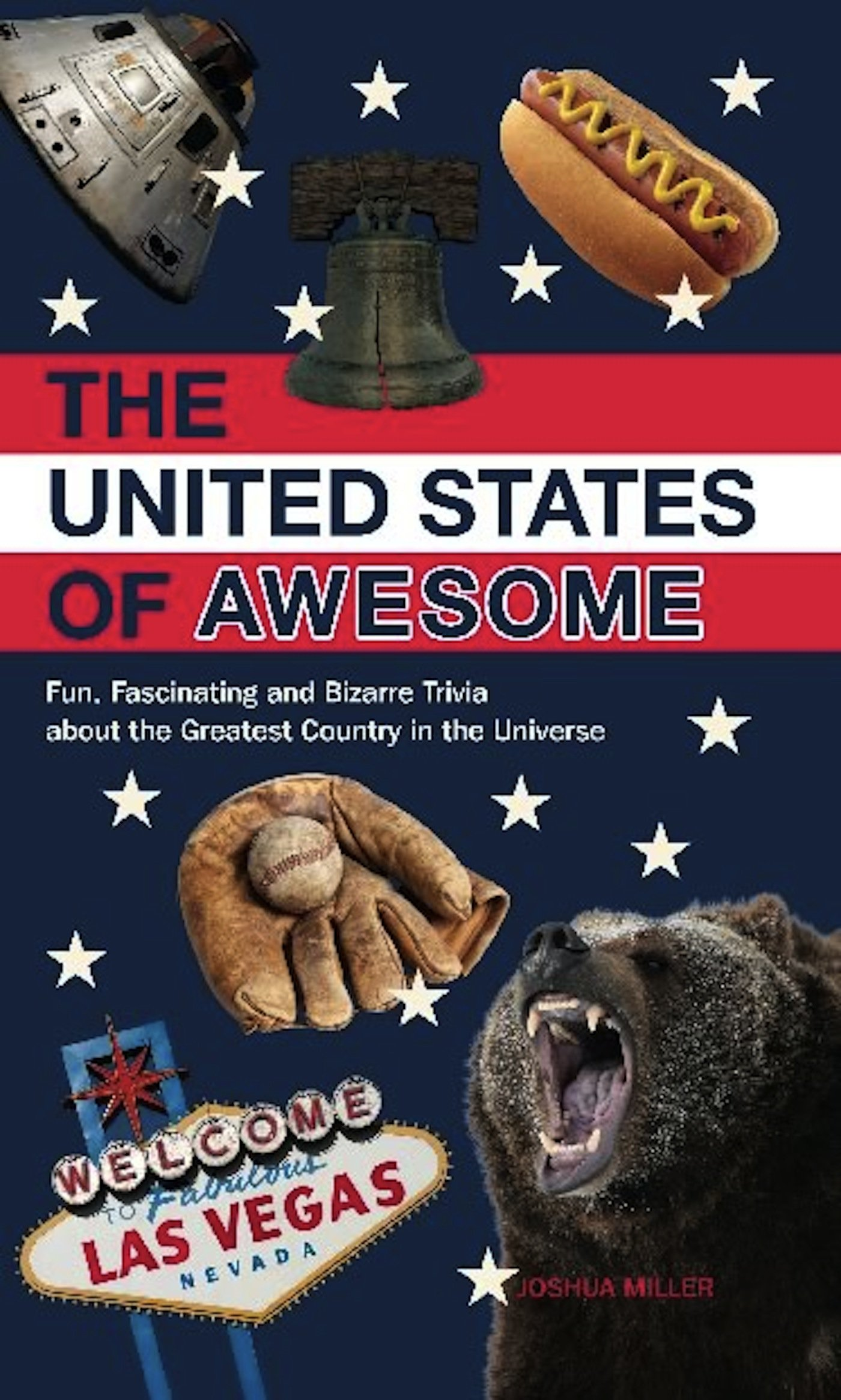 Download The United States of Awesome: Fun, Fascinating and Bizarre Trivia about the Greatest Country in the Universe pdf epub