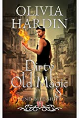 Dirty Old Magic: (Next Gen Season 1: Episode 2) (The Bend-Bite-Shift Series Book 11) Kindle Edition