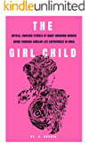 THE GIRL CHILD: UNTOLD, UNHEARD STORIES...