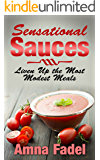 Sensational Sauces: Liven Up the Most Modest Meals
