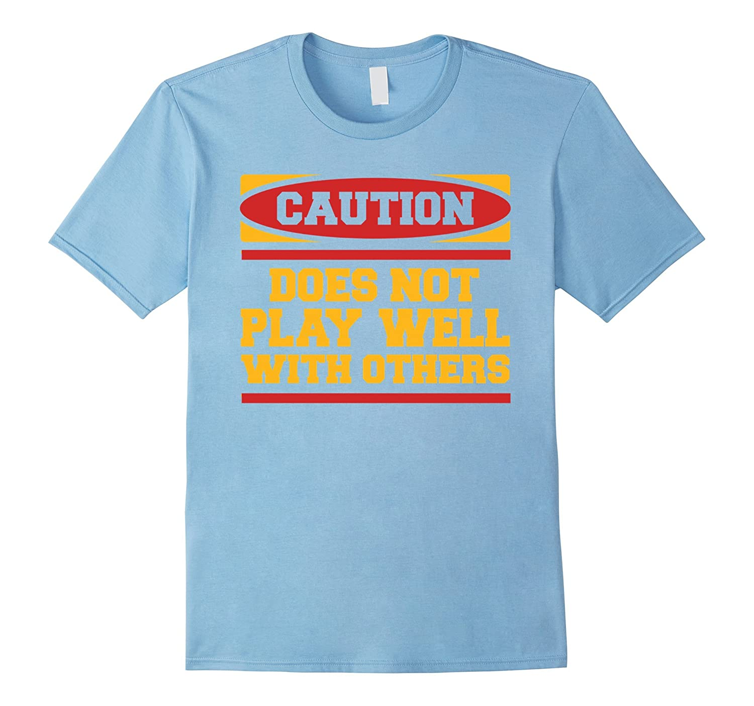 Caution Does Not Play Well With Others Athletic T-Shirt-BN