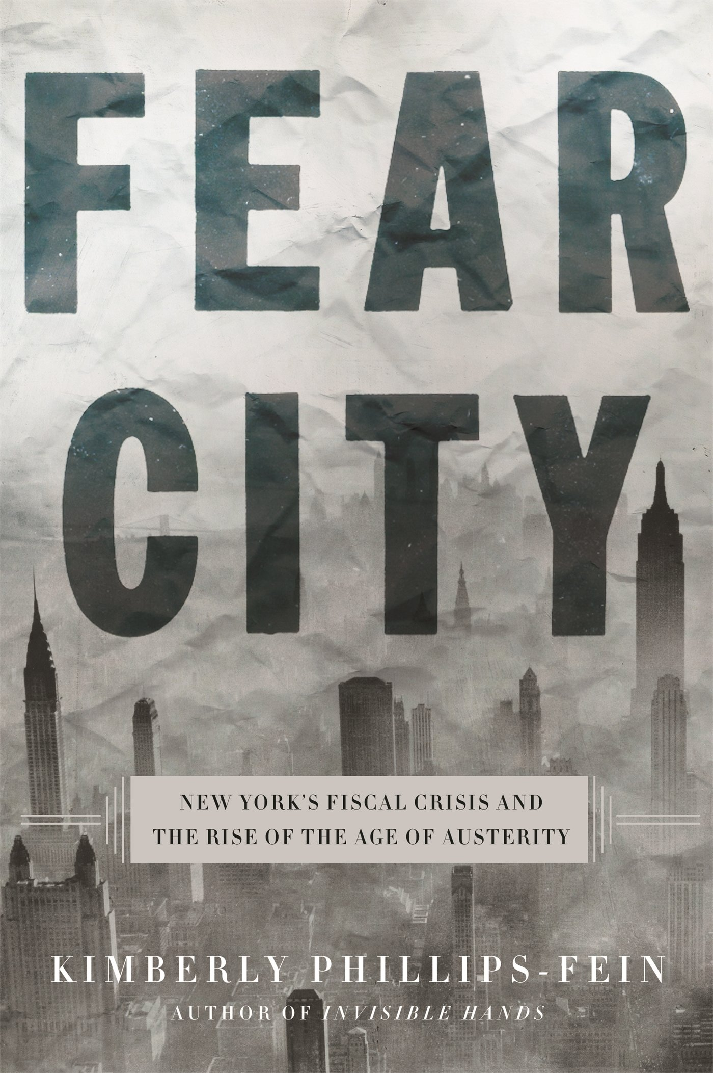 Fear City: New York's Fiscal Crisis and the Rise of