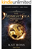 The Midnight Sea (Il Quarto Elemento Vol. 1)